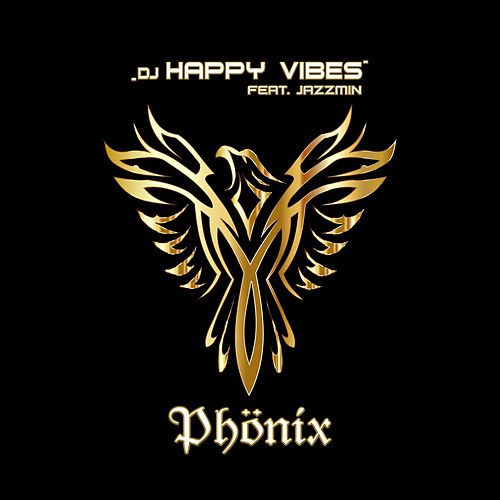 Phönix by Dj Happy Vibes