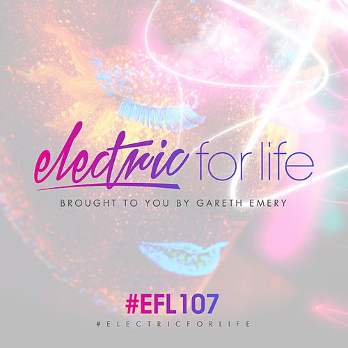 Electric For Life Episode 107 von Various Artists