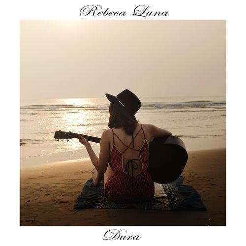 Dura (Acoustic Version) de Rebeca Luna