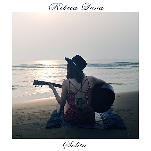 Solita (Acoustic Version) de Rebeca Luna