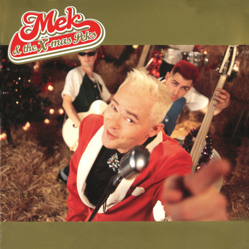 Mek & The X-mas Peks by Mek & the X-mas Peks