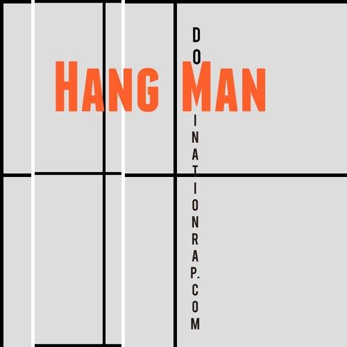 Hang Man by Dominationrap.com