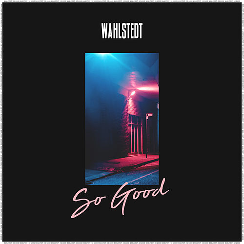 So Good by Wahlstedt