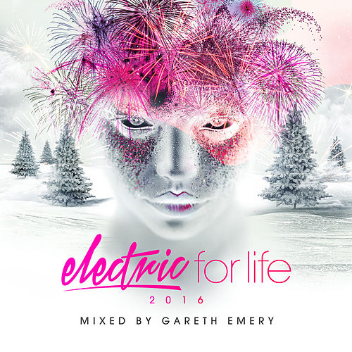Electric For Life 2016 (Mixed by Gareth Emery) von Various Artists