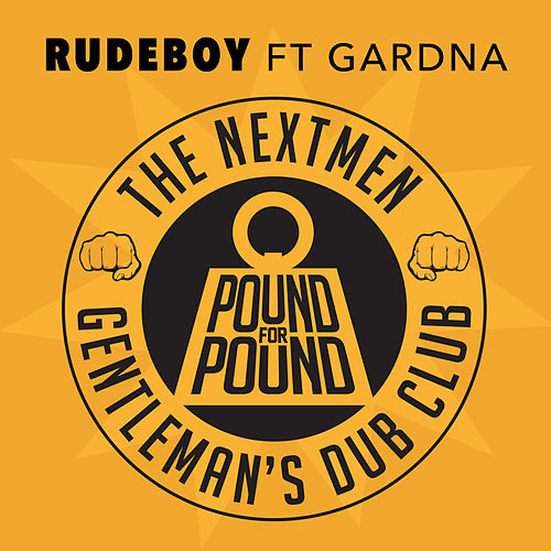 Rudeboy by The Nextmen & Gentleman's Dub Club
