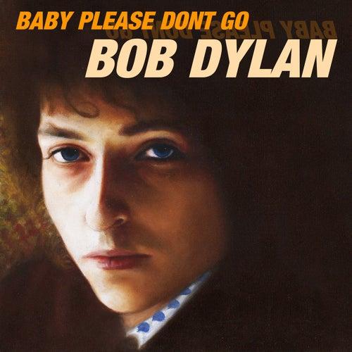 Baby Please Don't Go (Live) de Bob Dylan