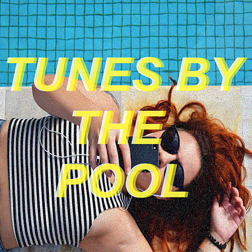 Tunes By The Pool by Various Artists