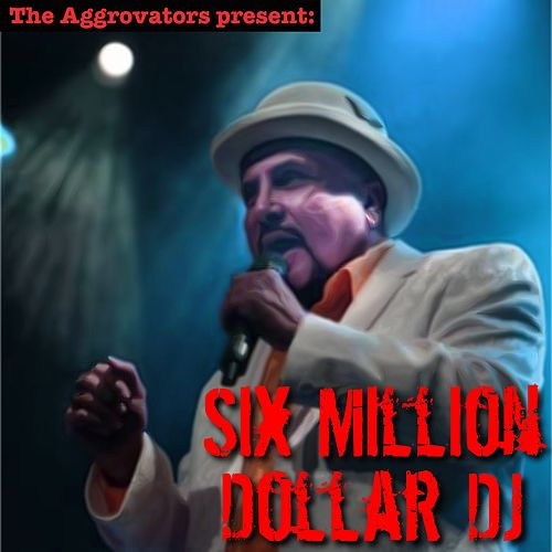 Six Million Dollar DJ by Dennis Alcapone