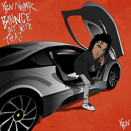 Bounce Out With That by YBN Nahmir