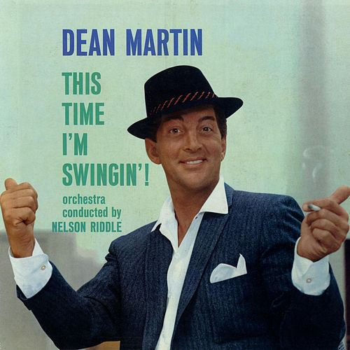 This Time I'm Swingin' by Dean Martin