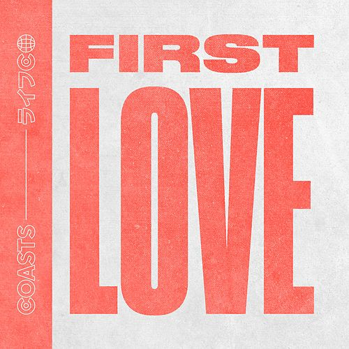 First Love by Coasts