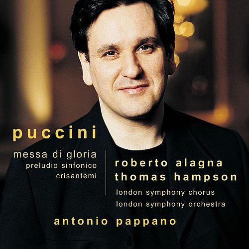 Puccini : Messa di Gloria etc by Roberto Alagna