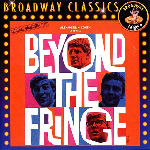 Beyond The Fringe: Music From The Original Broadway Cast by Beyond The Fringe