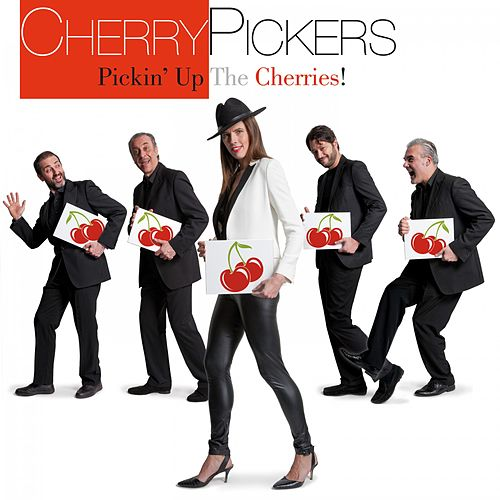 Pickin' Up the Cherries! by The Cherry Pickers