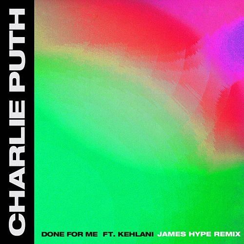Done For Me (feat. Kehlani) (James Hype Remix) by Charlie Puth