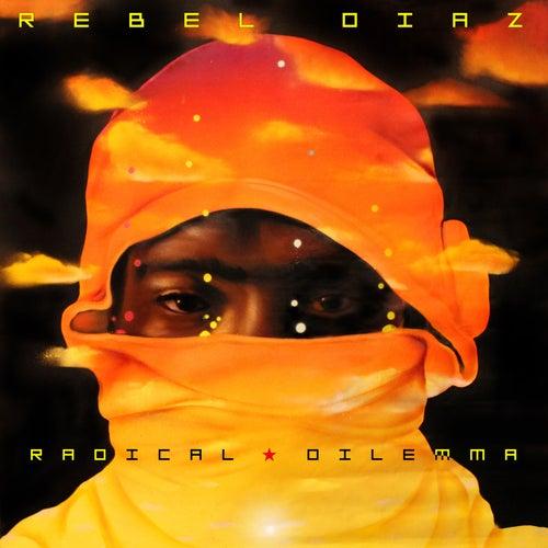 Radical Dilemma de Rebel Diaz