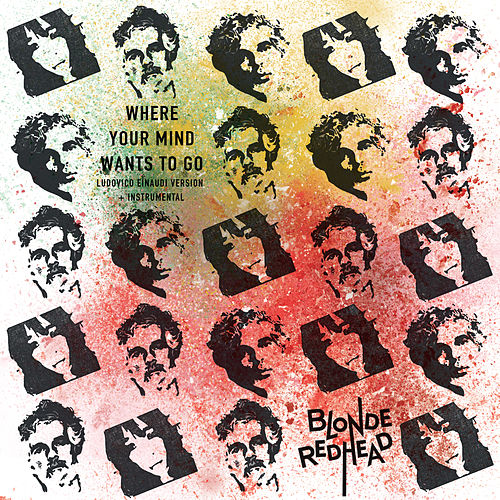 Where Your Mind Wants to Go (feat. Ludovico Einaudi) by Blonde Redhead