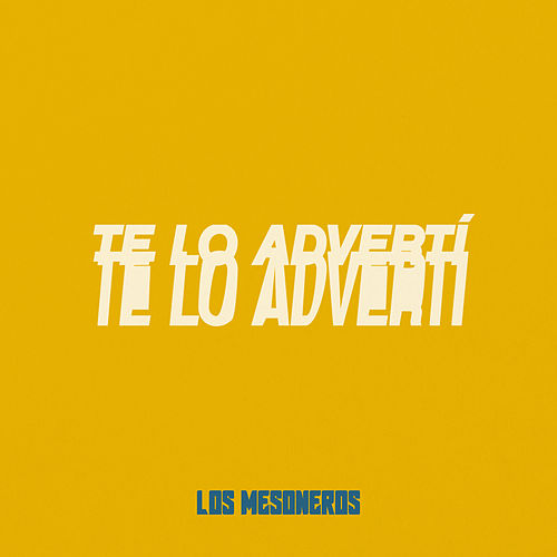 Te Lo Advertí de Los Mesoneros