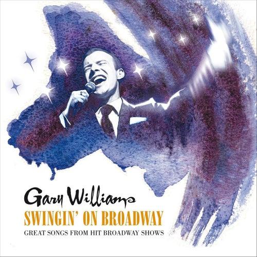 Swingin' on Broadway di Gary Williams