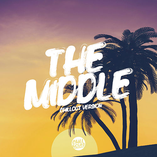 The Middle (Chill Out Version) de Lady Tanaka