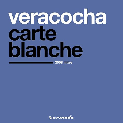 Carte Blanche (2008 Mixes) by Veracocha