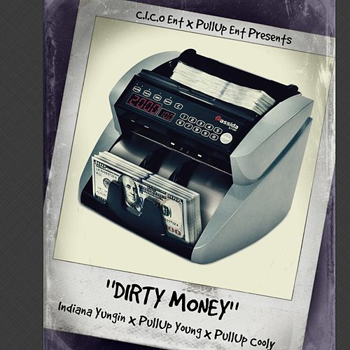 Dirty Money by Indianayungin