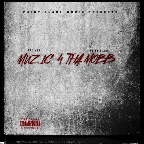 Muzic 4 Tha Mobb, Vol. 1 by Tre Mak