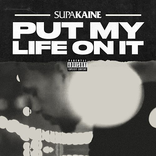 Put My Life on It by Supakaine