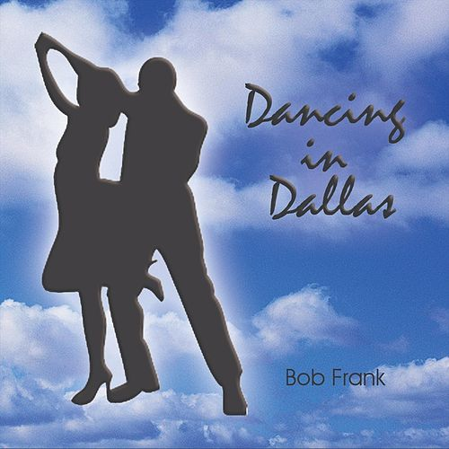 Dancing in Dallas by Bob Frank