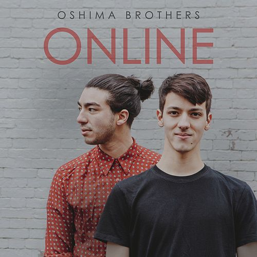 Online von The Oshima Brothers
