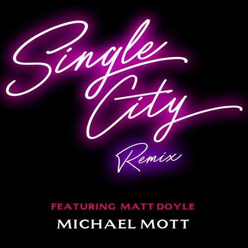 Single City (Remix) de Michael Mott