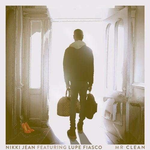 Mr Clean (feat. Lupe Fiasco) von Nikki Jean