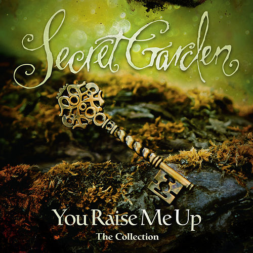You Raise Me Up - The Collection by Secret Garden