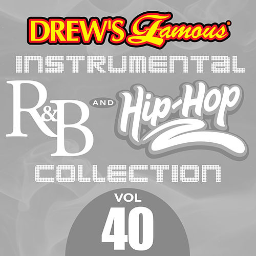 Drew's Famous Instrumental R&B And Hip-Hop Collection (Vol. 40) by Victory