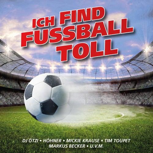 Ich find Fussball toll von Various Artists