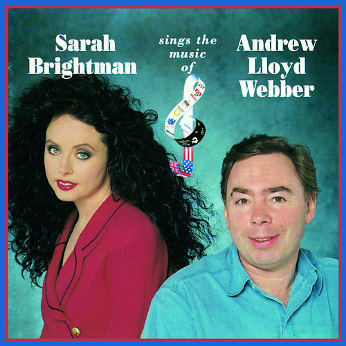 Sarah Brightman Sings The Music Of Andrew Lloyd Webber by Andrew Lloyd Webber