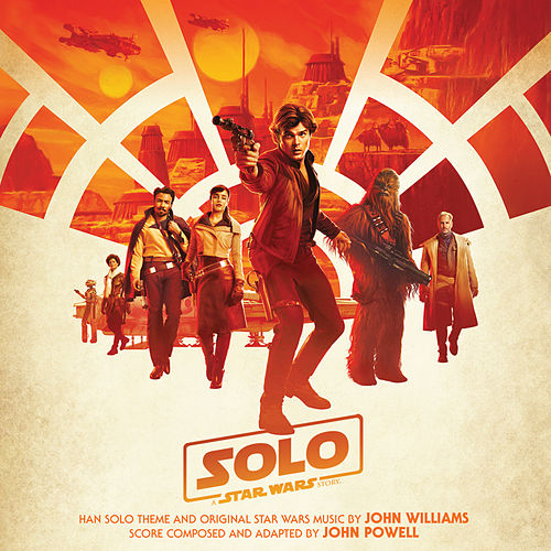 Solo: A Star Wars Story (Original Motion Picture Soundtrack) by Various Artists