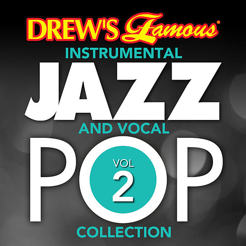Drew's Famous Instrumental Jazz And Vocal Pop Collection (Vol. 2) de The Hit Crew(1)