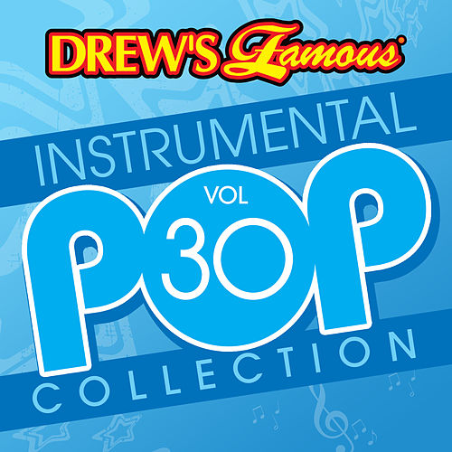 Drew's Famous Instrumental Pop Collection (Vol. 30) by The Hit Crew(1)