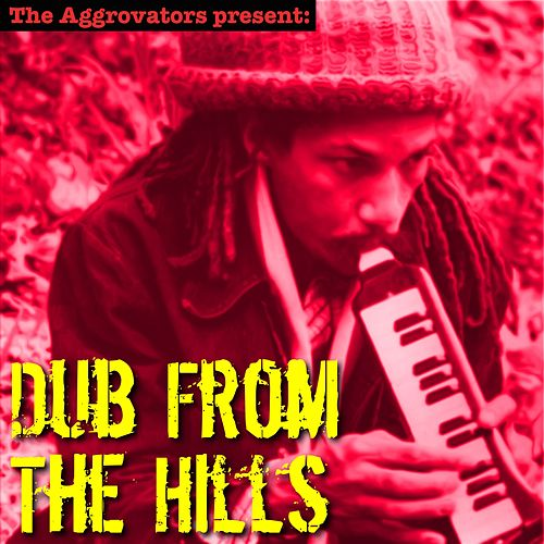Dub from the Hills von Augustus Pablo