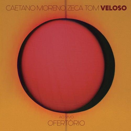 Ofertório (Ao Vivo) de Zeca Veloso/Caetano Veloso/Moreno Veloso