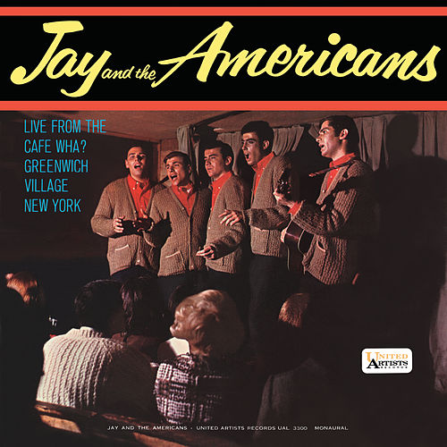 Live From The Cafe Wha? (Live) van Jay & The Americans
