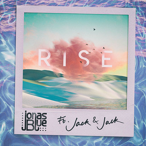 Rise by Jonas Blue