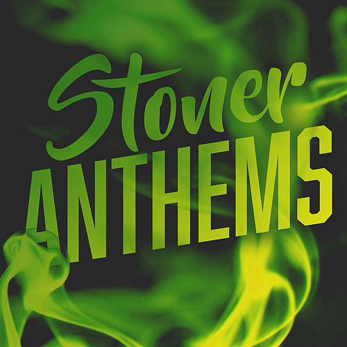 Stoner Anthems de Various Artists