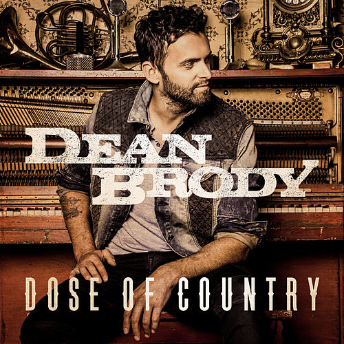 Dose Of Country by Dean Brody