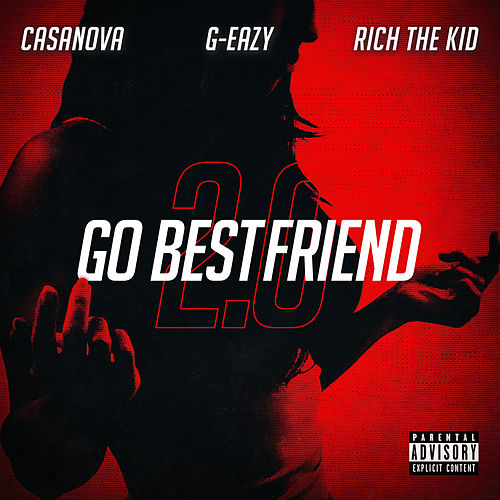 Go BestFriend 2.0 by Casanova