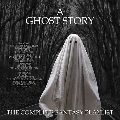 A Ghost Story - The complete Fantasy Playlist by Various Artists