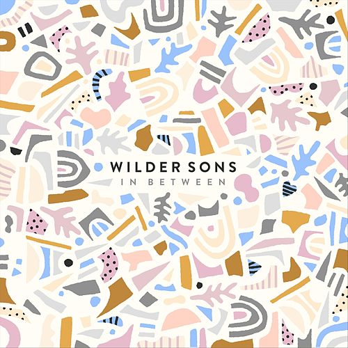 In Between by Wilder Sons