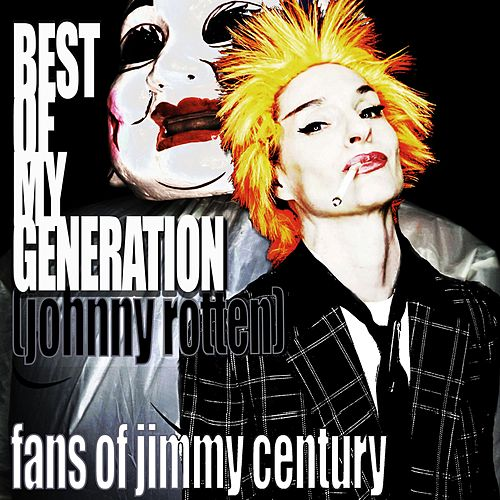 Best of My Generation (Johnny Rotten) by Fans Of Jimmy Century