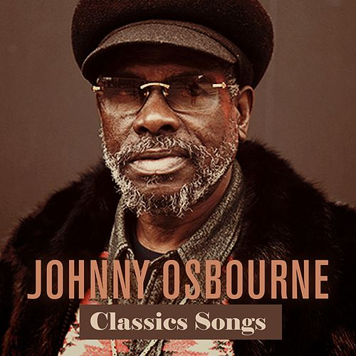 Johnny Osbourne Classics Songs by Johnny Osbourne